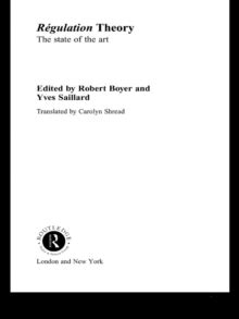 Regulation Theory : The State of the Art: Robert Boyer
