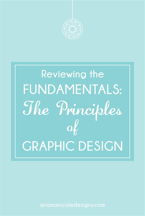 reviewing the fundamentals the principles of graphic design ariana nicole designs