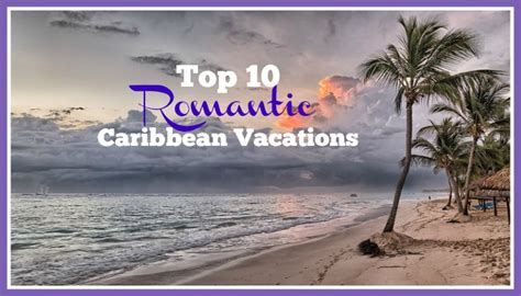 best caribbean vacation packages top 10 caribbean vacations