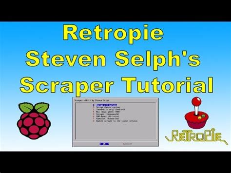 tutorial video easy way to download rom retropie steven selphs scraper tutorial best way to scrape
