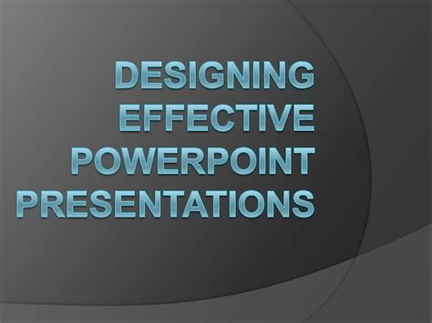 design effective powerpoint presentation designing effective powerpoint presentations