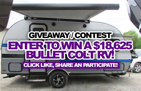 Sweepstakes To Win - sweepstakes enter to win a 18 625 bullet colt rv