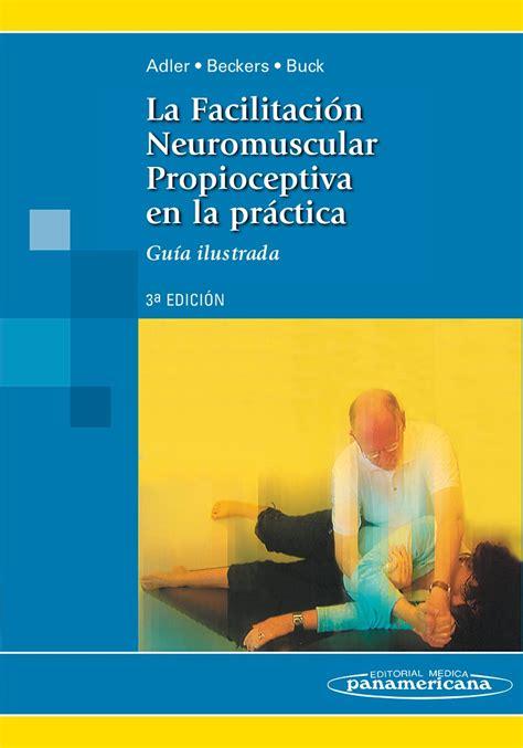 libro la devocion de la la facilitaci 243 n neuromuscular propioceptiva en la pr 225 ctica gu 237 a