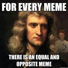 Meme Of The Day - meme of the day isaac newton my dad memes
