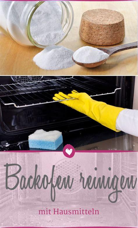 Hausmittel Reinigen Backofen by Backofen Reinigen Mit Hausmitteln Die Besten Tipps