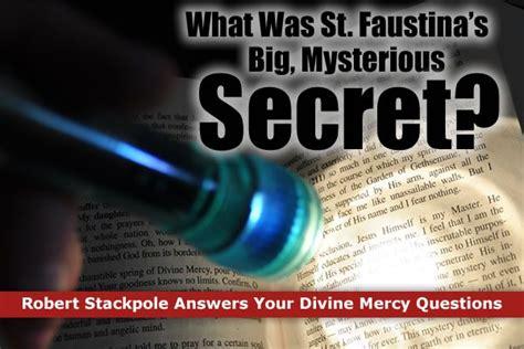 a merciful secret mercy kilpatrick what was st faustina s big mysterious secret marians