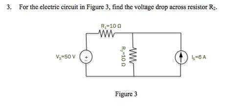 calculate the voltage drop across the resistor r2 3 for the electric circuit in figure 3 find the chegg