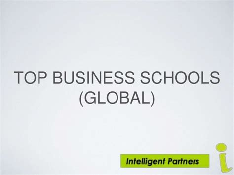 Best International Business Mba Schools by Top Global Business Schools Ppt