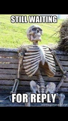 Still Waiting Meme - still waiting meme text still waiting me waiting for a