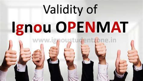 Ignou Mba Openmat by Ignou Openmat Validity Xlii Xliii Ignou Student Zone