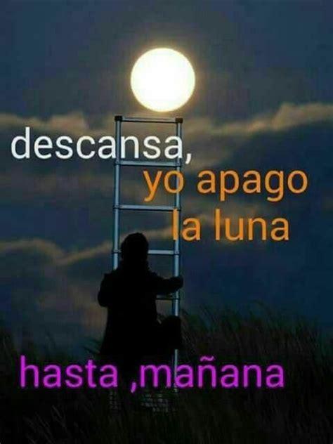 buenas noches hasta manana the 25 best buenas noches hasta ma 241 ana ideas on pinterest