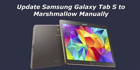 how to upgrade samsung galaxy s vibrant to android 22 how to update samsung galaxy tab s to marshmallow manually