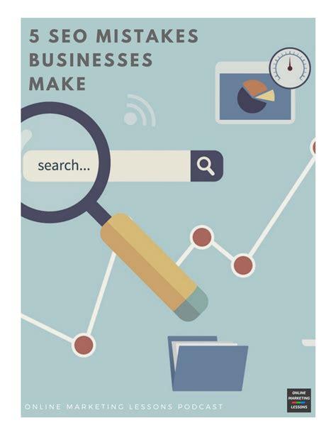 Seo Marketing Company 5 by 5 Common Seo Mistakes Businesses Make Marketing
