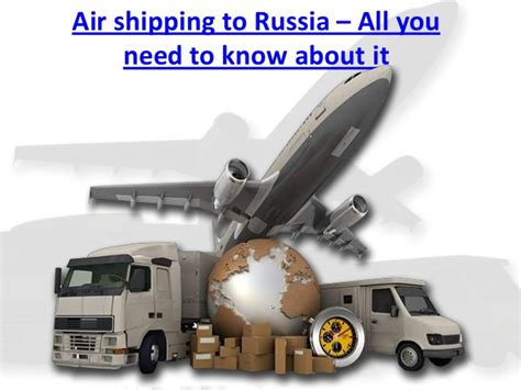 air shipping to russia all you need to about it