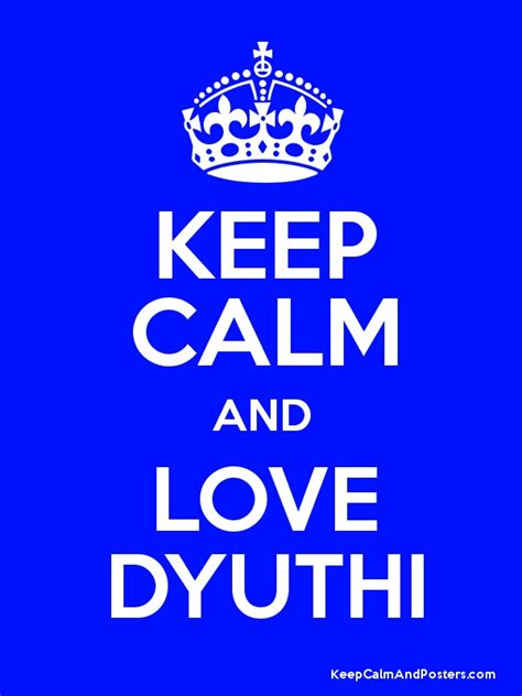Keep calm and love dyuthi keep calm and posters generator maker for free keepcalmandposters com