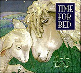 time for bed 0547408560 time for bed padded board book mem fox jane dyer
