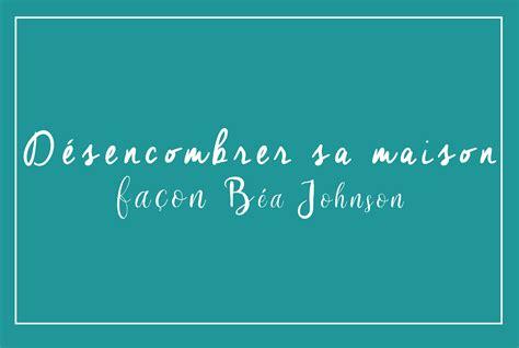 Bea Johnson Maison by Le Processus De D 233 Sencombrement Fa 231 On Bea Johnson