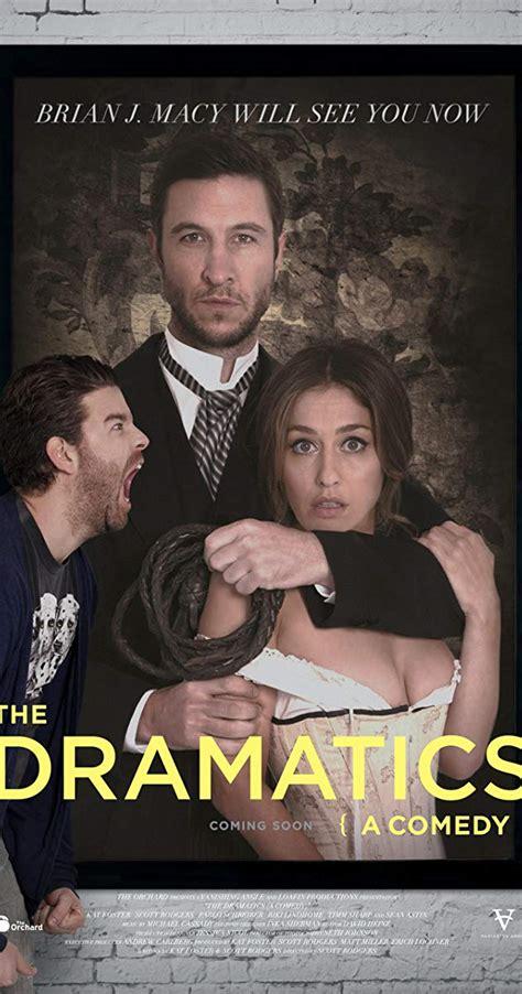 film comedy imdb the dramatics a comedy 2015 imdb