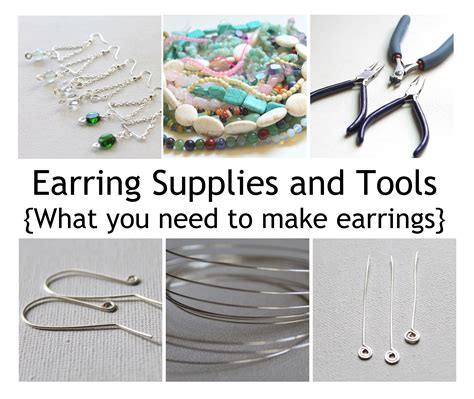 supplies needed to make jewelry earring supplies and tools what you need to make earrings