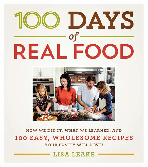 Pdf 100 Days Real Food Wholesome by Juggling Real Food And Real Leake S 100 Days Of