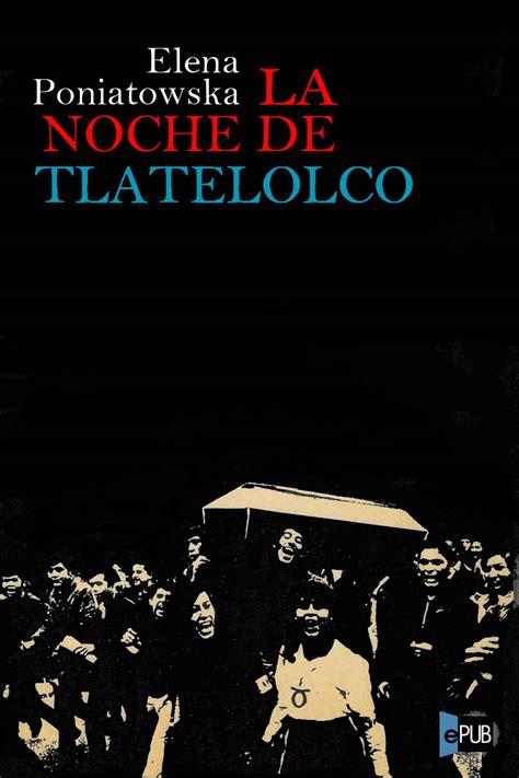 libro la noche de todos la noche de tlatelolco elena poniatowska en pdf libros gratis