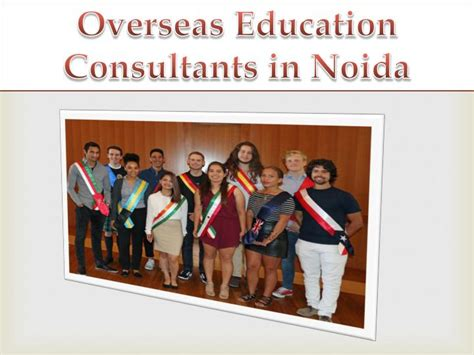 overseas education study abroad consultants ppt overseas education consultants in noida usa canada