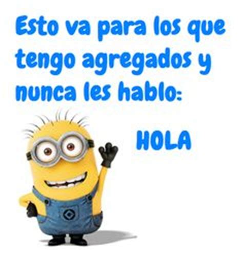 imagenes de risa hola minions frases on pinterest minions frases and day off