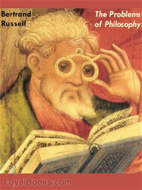 the problems of philosophy books the problems of philosophy by bertrand free at