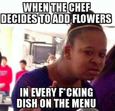 Line Cook Memes - only a true chef will laugh at all 28 of these memes the