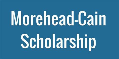 Morehead Cain Application Essay by Morehead Cain Scholarship 2017 2018 Usascholarships