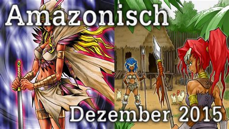 gute yugioh decks yu gi oh amazonisch deck dezember 2015 by creepfan