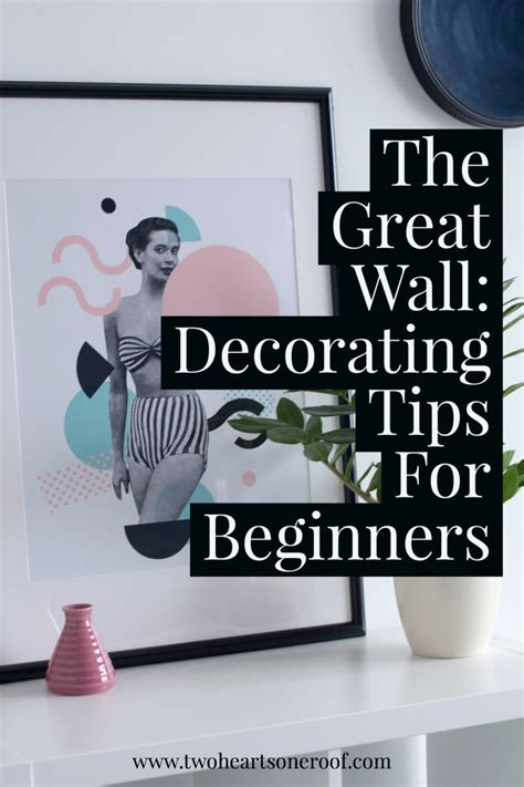 interior decorating tips for beginners the great wall decorating tips for beginners two hearts
