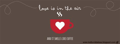 imagenes love is in the air lostbumblebee love is in the air and it smells like coffee
