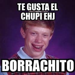 chupi el binky que 0451416066 meme bad luck brian te gusta el chupi ehj borrachito 24273893