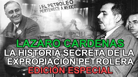 imagenes de la venezuela petrolera edici 243 n especial l 225 zaro c 225 rdenas la historia secreta de