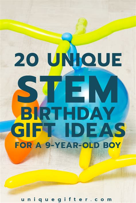 20 stem birthday gift ideas for a 9 year boy unique