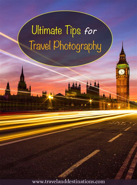 travel photography ideas ultimate tips for travel photography travel and destinations