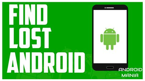 lost my android how to find a lost or stolen android device