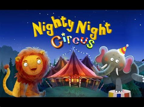 themes in the story night nighty night circus a lovely bedtime story app for kids