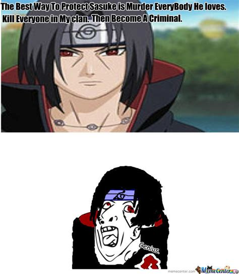 itachi did the right thing by sexmuffin69 meme center