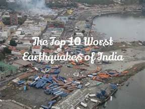 Newspaper Report Writing On Earthquake In Gujarat by Top 10 Worst Earthquakes Of India