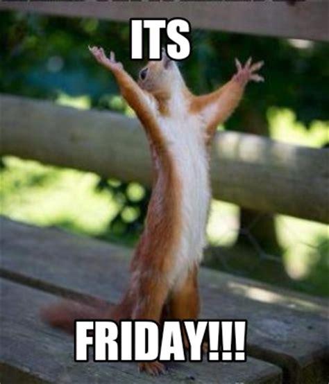 Its Friday Meme - meme creator its friday meme generator at memecreator