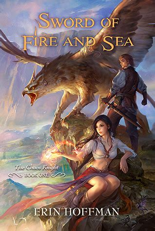 sea of swords novel sword of fire and sea the chaos knight 1 by erin hoffman reviews discussion bookclubs lists