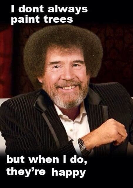 Bobs Meme - bob ross facts funny quotes jokes images and video