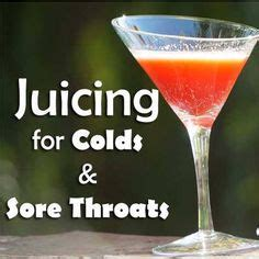 Why Sore Throat When Detoxing by 1000 Images About Food Juices With Juicer On