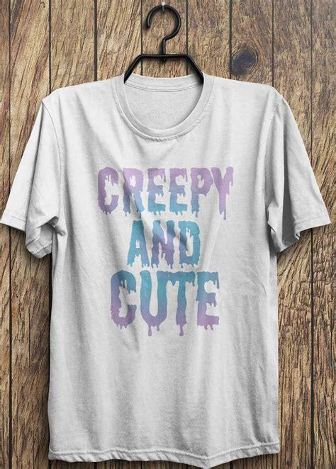 Adorable Shirts Creepy T Shirt Creepy And T Shirts By Trendingtops