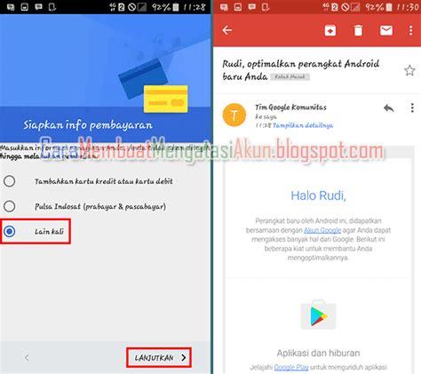 buat gmail baru di hp contoh buat akun google baru lewat hp samsung android