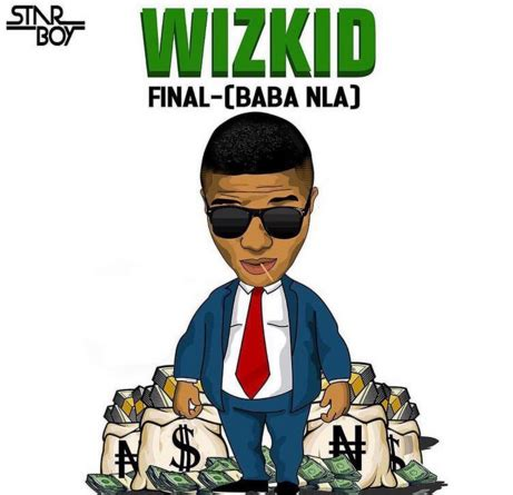 download wizkid good times jamie xx refix naijavibes wizkid final baba nla mp3bullet