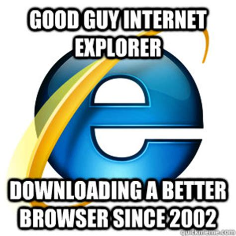 Internet Face Meme - troll internet explorer memes quickmeme