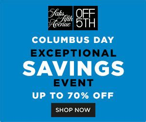Saks Fifth Avenues One Day Of Savings by Look Great For Less Columbus Day Weekend With Saks Fifth